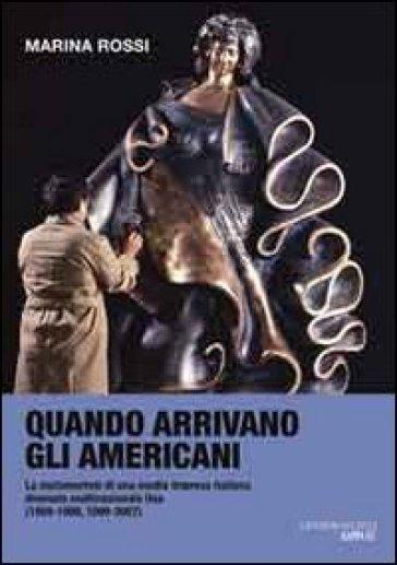 Quando arrivano gli amricani. La metamorfosi di una media impresa italiana divenuta multinazionale Usa (1959-2007)