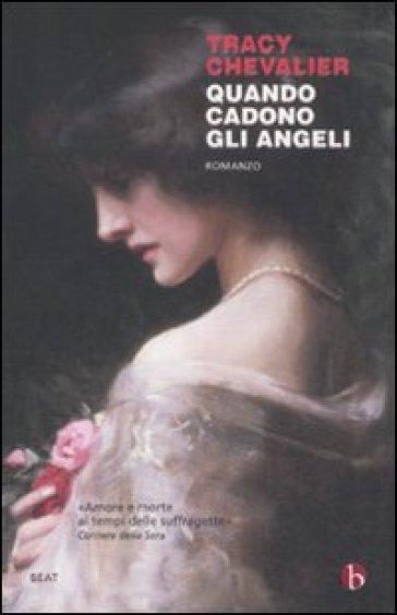 Quando cadono gli angeli. Ediz. illustrata - Tracy Chevalier |