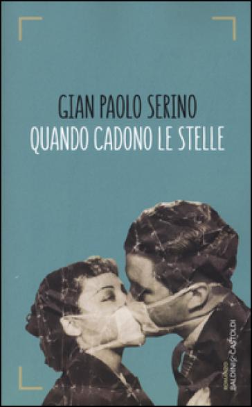 Quando cadono le stelle - Gian Paolo Serino |