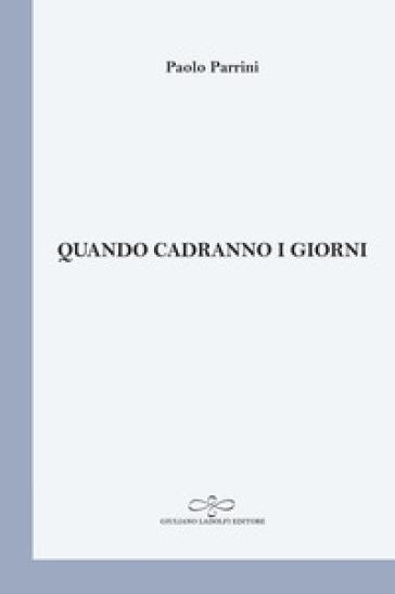 Quando cadranno i giorni - Paolo Parrini  