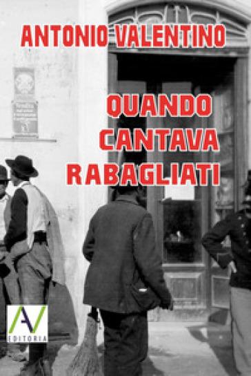 Quando cantava Rabagliati - Antonio Valentino |