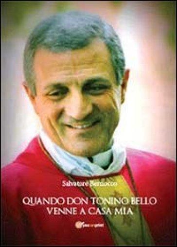 Quando don Tonino Bello venne a casa mia - Salvatore Bernocco |