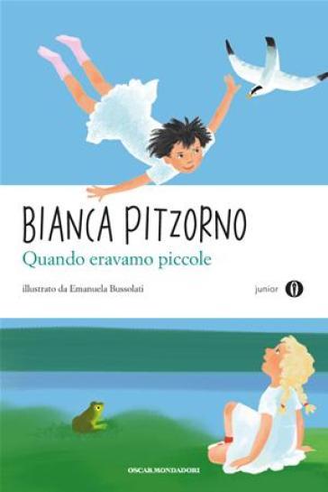 Quando eravamo piccole - Bianca Pitzorno - Libro - Mondadori Store