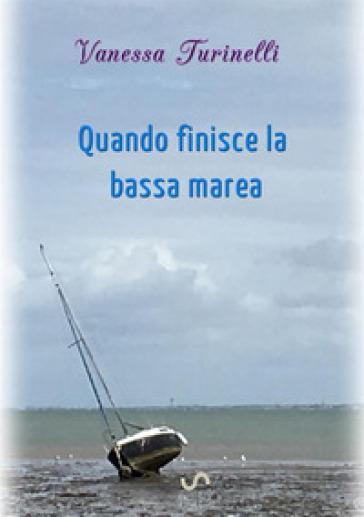 Quando finisce la bassa marea. L'intersezione delle rette parallele - Vanessa Turinelli |