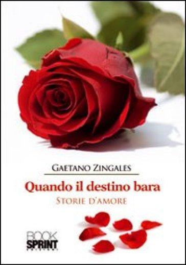 Quando il destino bara - Gaetano Zingales |