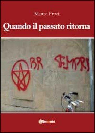 Quando il passato ritorna - Mauro Proci | Kritjur.org