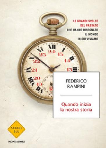 Quando inizia la nostra storia - Federico Rampini | Thecosgala.com