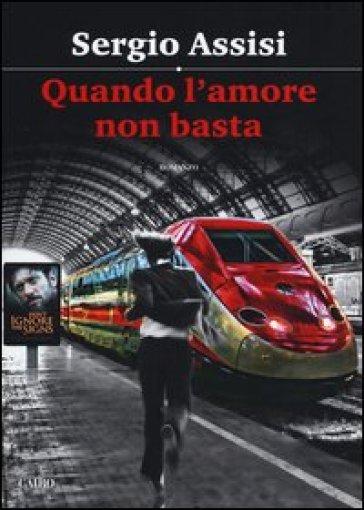 Quando l'amore non basta - Sergio Assisi | Kritjur.org