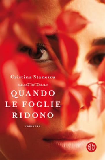 Quando le foglie ridono - Cristina Stanescu   Ericsfund.org