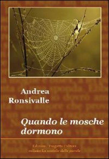 Quando le mosche dormono - Andrea Ronsivalle | Kritjur.org