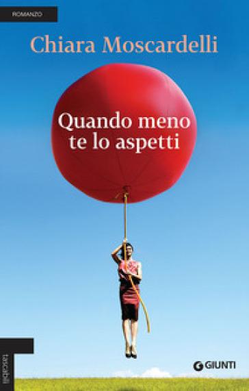 Quando meno te lo aspetti - Chiara Moscardelli |