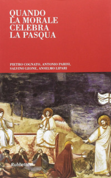Quando la morale celebra la Pasqua - Pietro Cognato | Kritjur.org