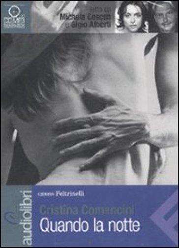 Quando la notte letto da Michela Cescon e da Gigi Alberti. Audiolibro. CD Audio formato MP3 - Cristina Comencini pdf epub