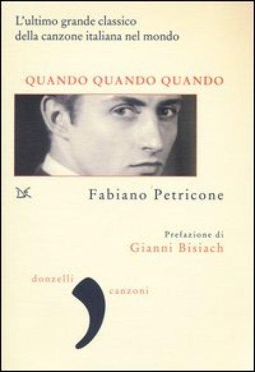 Quando quando quando - Fabiano Petricone  