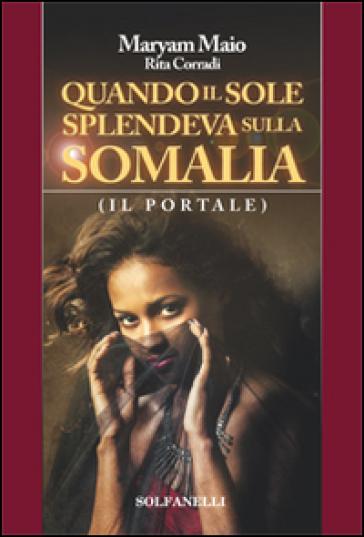 Quando il sole splendeva sulla Somalia - Maryam Maio | Kritjur.org