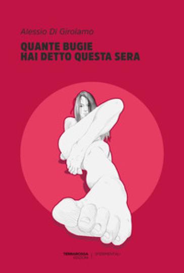 Quante bugie hai detto questa sera - Alessio Di Girolamo |
