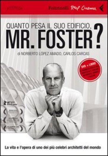 Quanto pesa il suo edificio, Mr. Foster? Con DVD - Norberto Lopez Amado pdf epub