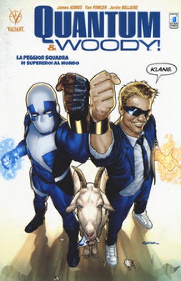 Quantum & Woody. 1: La peggior squadra di supereroi al mondo - James Asmus |