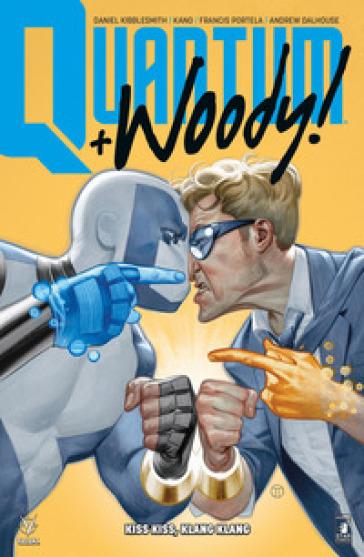 Quantum & Woody. Nuova serie. 1: Kiss kiss, klang klang - Daniel Kibblesmith  