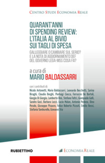 Quarant'anni di spending review: l'Italia al bivio sui tagli di spesa - M. Baldassarri pdf epub