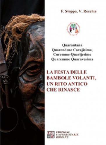 «Quarantana». La festa delle bambole volanti, un rito antico che rinasce - Francesco Stoppa | Kritjur.org