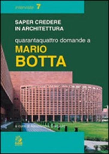 Quarantaquattro domande a Mario Botta - A. Gargiulo  