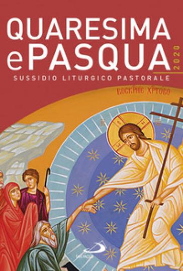 Quaresima e Pasqua 2020. Sussidio liturgico pastorale - Claudio Doglio |