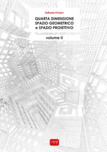 Quarta dimensione. Spazio geometrico e spazio proiettivo. 2. - Raffaele Pividori | Ericsfund.org