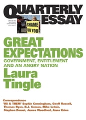 Quarterly Essay 46 Great Expectations: Government, Entitlement and an Angry Nation