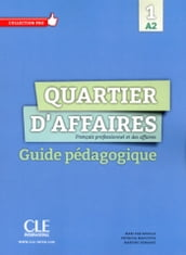 Quartier d affaires 1 - Niveau A2 - Guide pédagogique version Ebook