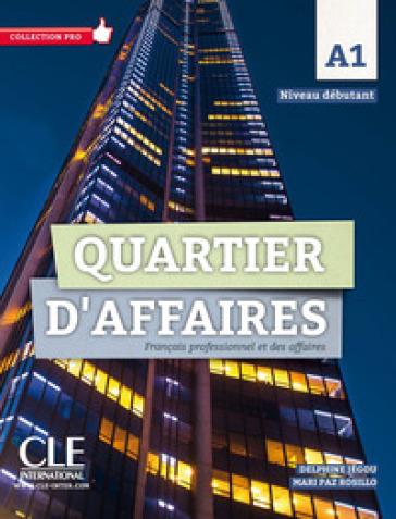 Quartier d'affaires. Français professionel et des affaires. Livre de l'élève. Con DVD-ROM - Demaret M.  