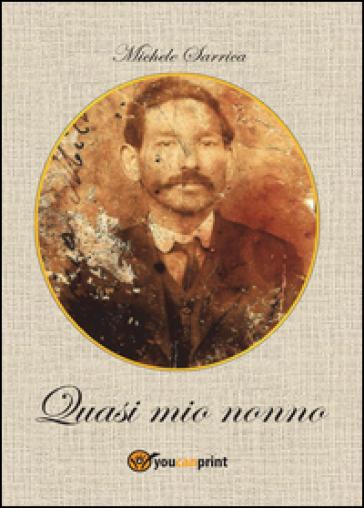 Quasi mio nonno - Michele Sarrica | Kritjur.org