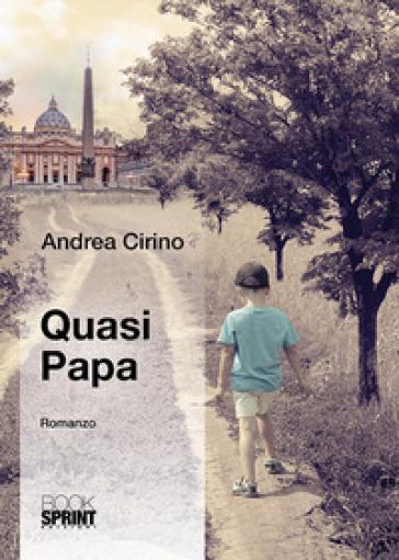 Quasi papa - Andrea Cirino | Jonathanterrington.com