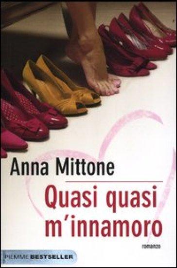 Quasi quasi m'innamoro - Anna Mittone | Thecosgala.com