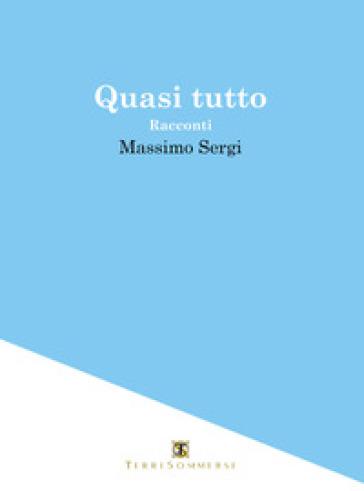 Quasi tutto - Massimo Sergi | Kritjur.org