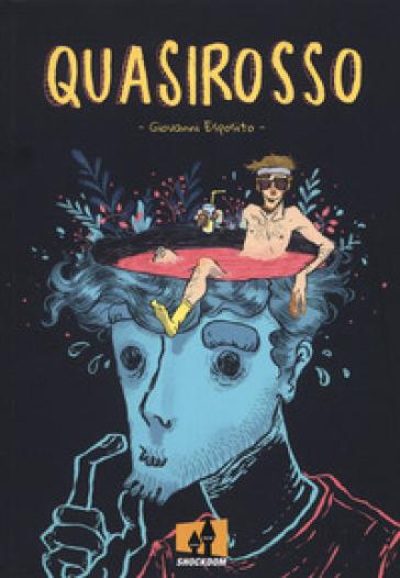 Quasirosso - Giovanni Esposito | Thecosgala.com