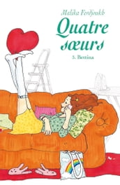 Quatre sœurs, tome 3: Bettina