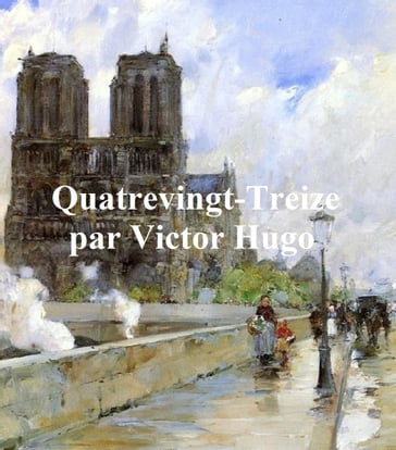 Quatrevingt-Treize ('93) (in the original French)