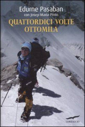 Quattordici volte ottomila - Josep M. Pinto | Rochesterscifianimecon.com