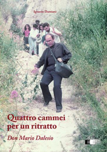 Quattro cammei per un ritratto. Don Mario Dalesio - Ignazio Damiani |