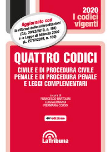 Quattro codici. Civile e di procedura civile, penale e di procedura penale e leggi complementari - Francesco Bartolini  