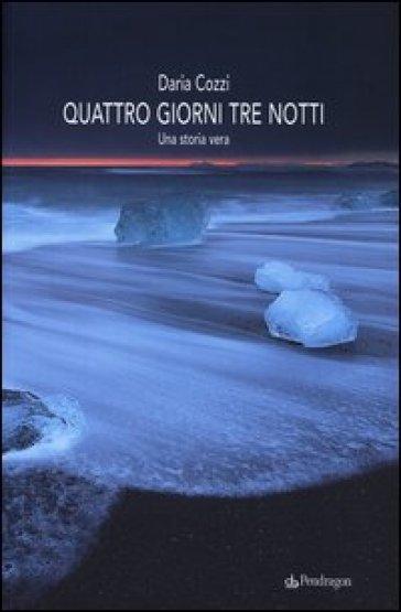 Quattro giorni tre notti - Daria Cozzi   Jonathanterrington.com