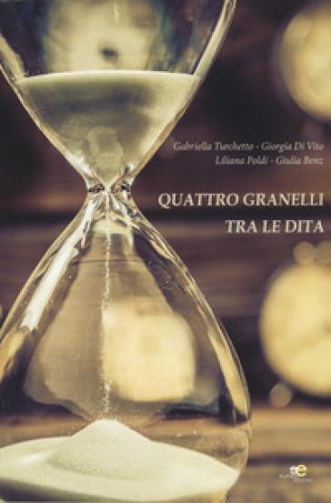 Quattro granelli tra le dita - Gabriella Turchetto pdf epub