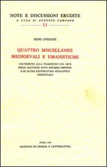 Quattro miscellanee medioevali e umanistiche - Rino Avesani |