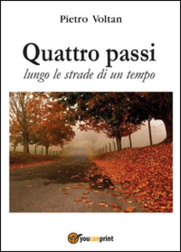 Quattro passi lungo le strade di un tempo - Pietro Voltan | Kritjur.org