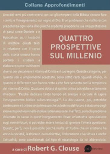 Quattro prospettive sul millennio - R. G. Clouse   Thecosgala.com