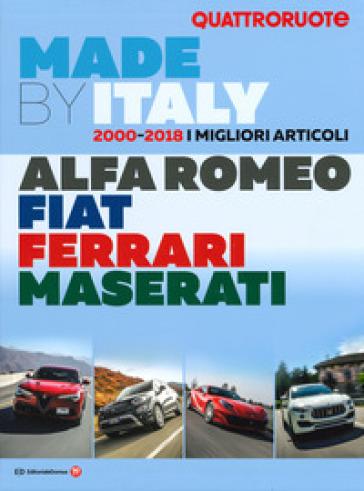 Quattroruote. Made by Italy. Alfa Romeo, Fiat, Ferrari, Maserati