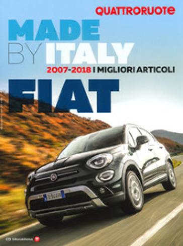 Quattroruote. Made by Italy. Fiat. I migliori articoli 2007-2018