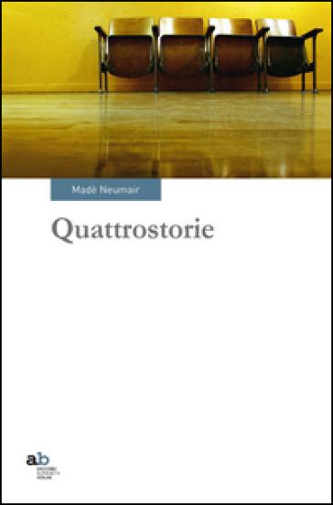 Quattrostorie - Madè Neumair  
