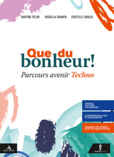 Que du bonheur! Parcours avenir techno. Per le Scuole superiori. Con e-book. Con espansione online - Martine Pelon | Rochesterscifianimecon.com